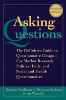 Asking Questions: The Definitive Guide to Questionnaire Design -- For Market Research, Political Polls, and Social and Health Questionna