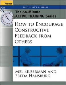 The 60-Minute Active Training Series: How to Encourage Constructive Feedback from Others, Participant's Workbook - Melvin L. Silberman,Freda Hansburg - cover