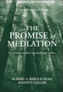 The Promise of Mediation: The Transformative Approach to Conflict - Robert A.Baruch Bush,Joseph P. Folger - cover