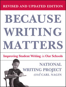 Because Writing Matters: Improving Student Writing in Our Schools - National Writing Project,Carl Nagin - cover