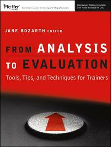 From Analysis to Evaluation: Tools, Tips, and Techniques for Trainers - Jane Bozarth - cover