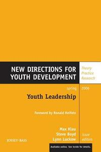 Youth Leadership: New Directions for Youth Development, Number 109 - cover