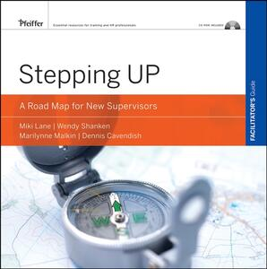 Stepping Up: A Road Map for New Supervisors Facilitator's Guide, CD-ROM Included - Miki Lane,Marilynne Malkin,Wendy Shanken - cover