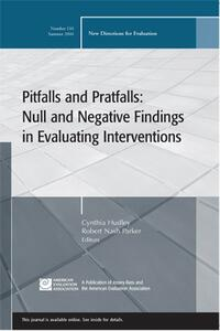 Pitfalls and Pratfalls: Null and Negative Findings in Evaluating Interventions: New Directions for Evaluation, Number 110 - cover