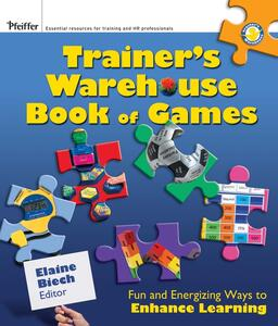 The Trainer's Warehouse Book of Games: Fun and Energizing Ways to Enhance Learning - cover