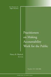 Practitioners on Making Accountability Work for the Public: New Directions for Higher Education, Number 135 - cover
