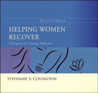Helping Women Recover: A Program for Treating Addiction - Stephanie S. Covington - cover