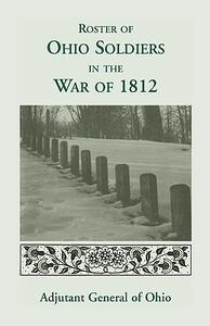 Roster of the Ohio Soldiers in the War of 1812 - Ohio - cover