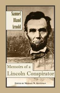 Memoirs of a Lincoln Conspirator - Samuel Arnold,Michael W Kauffman - cover
