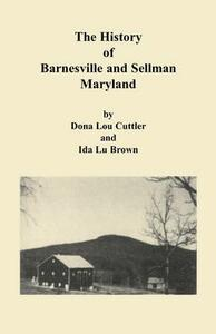 History of Barnesville and Sellman, Maryland - Dona Cuttler,Ida Lu Brown - cover