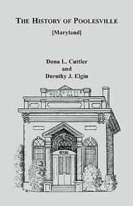 The History of Poolesville [Maryland] - Dona Cuttler,Dorothy J Elgin - cover
