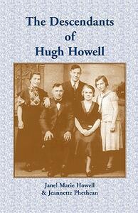 The Descendants of Hugh Howell - Janel Marie Howell,Jeanette Phethean - cover