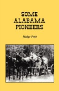 Some Alabama Pioneers - Madge Pettit - cover