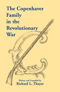 The Copenhaver Family in the Revolutionary War - Richard L Thayer - cover