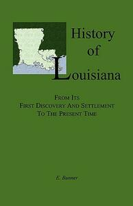 History of Louisiana, from Its First Discovery and Settlement to the Present Time - E Bunner - cover