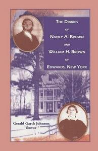 The Diaries of Nancy A. Brown and William H. Brown of Edwards, New York - Nancy A Brown,William H Brown,Gerald Garth Johnson - cover
