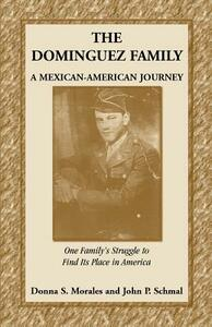 The Dominguez Family: A Mexican-American Journey - Donna S Morales,John P Schmal - cover