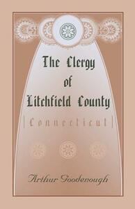 The Clergy of Litchfield County - Arthur Goodenough - cover