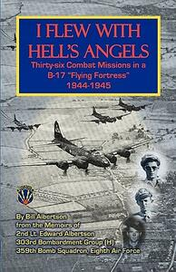 I Flew with Hell's Angels, Thirty-Six Combat Missions in A B-17 Flying Fortress 1944-1945 - Bill Albertson,William Albertson - cover