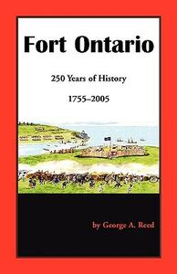 Fort Ontario: 250 Years of History, 1755-2005 - George A Reed - cover