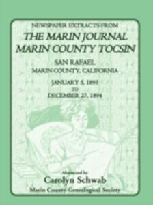 Newspaper Extracts from the Marin Journal Marin County Tocsin, San Rafael, Marin County, California, January 5, 1893 to December 27, 1894 - County Genealogical Society Marin County Genealogical Society - cover