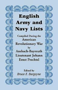 English Army and Navy Lists, Compiled During the American Revolutionary War by Ansbach-Bayreuth Lieutenant Johann Ernst Prechtel - Johann Ernst Prechtel,Bruce E Burgoyne - cover
