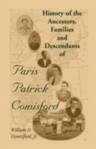 History of the Ancestors, Families, and Descendants of Paris Patrick Comisford - William D Comisford,Bill Comisford - cover