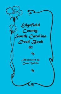 Edgefield County, South Carolina: Deed Book 41 - Carol Wells - cover