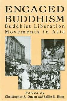 Engaged Buddhism: Buddhist Liberation Movements in Asia - cover