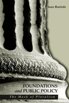 Foundations and Public Policy: The Mask of Pluralism - Joan Roelofs - cover