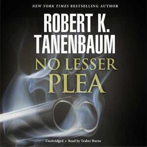 No Lesser Plea - Robert K Tanenbaum - cover