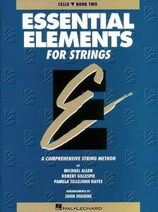 Essential Elements for Strings: Cello, Book Two : a Comprehensive String Method - Michael Allen,Robert Gillespie,Pamela Tellejohn Hayes - cover