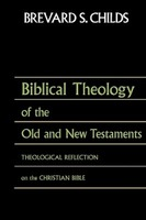 Biblical Theology of Old Test and New Test: Theological Reflection on the Christian Bible