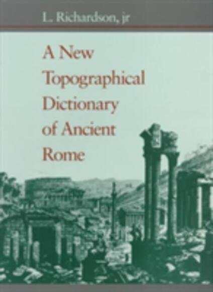 A New Topographical Dictionary of Ancient Rome - L. Richardson - cover