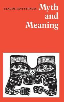 Myth and Meaning - Claude Levi-Strauss - cover
