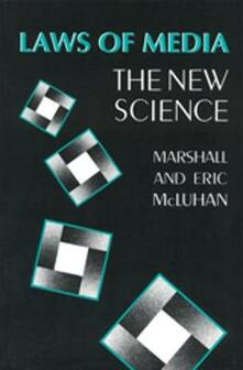 Laws of Media: The New Science - Eric McLuhan,Marshall McLuhan - cover