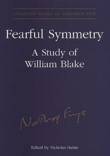 Fearful Symmetry: A Study of William Blake - Northrop Frye - cover