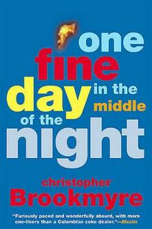 One Fine Day in the Middle of the Night - Christopher Brookmyre - cover