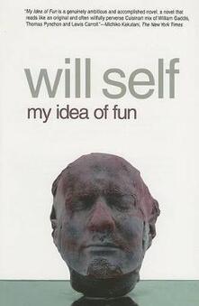My Idea of Fun - Will Self - cover