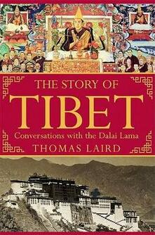 The Story of Tibet: Conversations with the Dalai Lama - Thomas Laird - cover