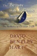 Beauty of the Infinite: The Aesthetics of Christian Truth
