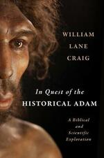 In Quest of the Historical Adam: A Biblical and Scientific Exploration