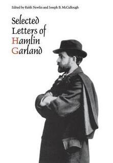 Selected Letters of Hamlin Garland - Hamlin Garland - cover