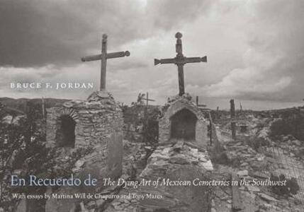 En Recuerdo de: The Dying Art of Mexican Cemeteries in the Southwest - Bruce F. Jordan - cover