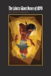 The Lakota Ghost Dance of 1890 - Rani-Henrik Andersson - cover