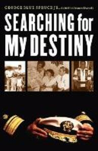 Searching for My Destiny - George Blue Spruce,Deanne Durrett - cover