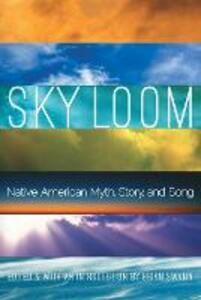 Sky Loom: Native American Myth, Story, and Song - cover