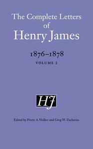 The Complete Letters of Henry James, 1876-1878: Volume 2 - Henry James - cover