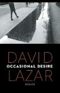 Occasional Desire: Essays - David Lazar - cover
