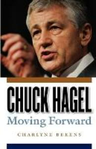 Chuck Hagel: Moving Forward - Charlyne Berens - cover